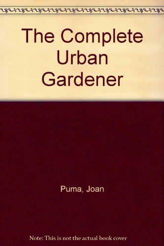 9780060154028: The Complete Urban Gardener (A Harper colophon book)