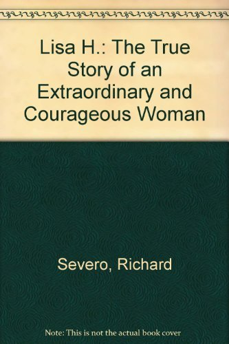 9780060154059: Lisa H.: The True Story of an Extraordinary and Courageous Woman