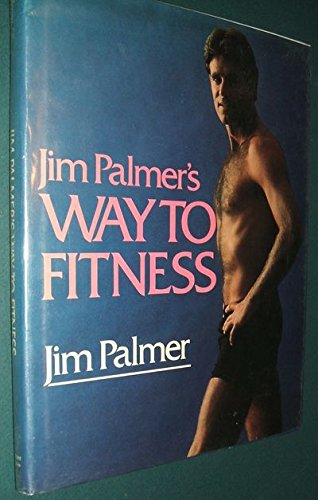 9780060154073: Jim Palmer's Way to Fitness