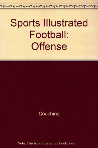 9780060154219: Sports illustrated football: Offense (The Sports illustrated library)