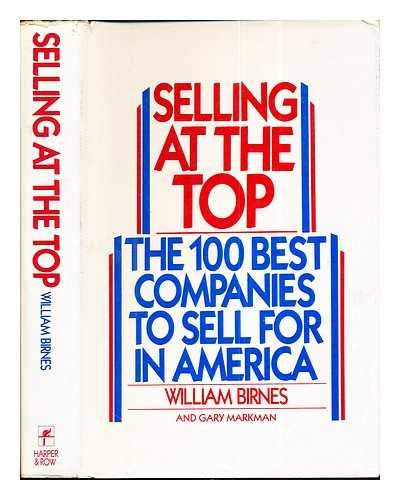 9780060154240: Selling at the Top: The 100 Best Companies in America to Sell for