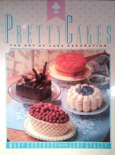 9780060154431: Pretty Cakes: The Art of Cake Decorating