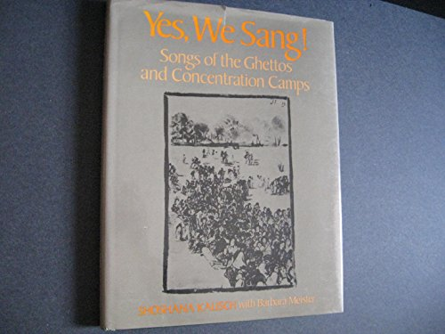 Yes, We Sang!: Songs of the Ghettos and Concentration Camps: Shoshana Kalisch