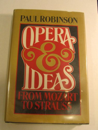 9780060154509: Opera and Ideas: From Mozart to Strauss
