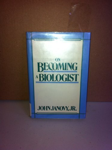 9780060154677: On Becoming a Biologist (The Harper and Row Series on the Professions, No 3)