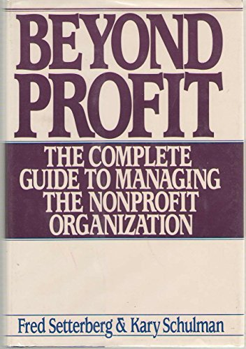 9780060154721: Beyond Profit: The Complete Guide to Managing the Nonprofit Organization