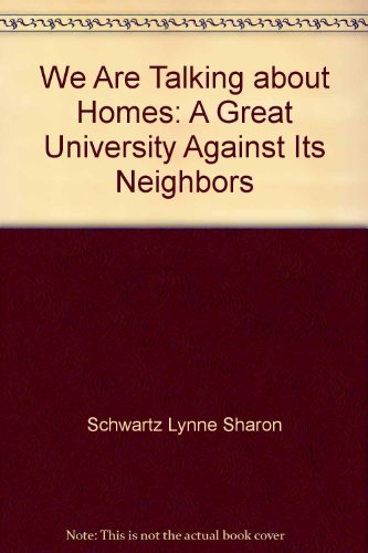 9780060154790: We Are Talking about Homes: A Great University Against Its Neighbors