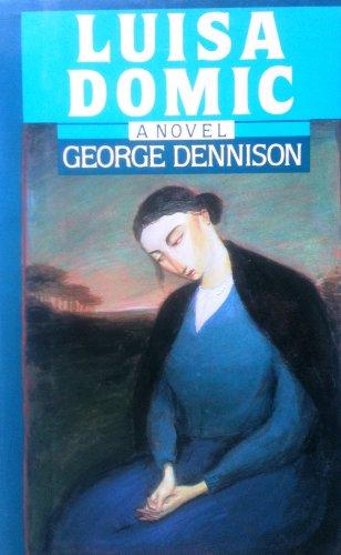 Luisa Domic: A novel: Dennison, George