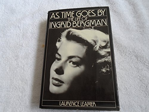 As Time Goes By The Life of Ingrid Bergman: Leamer, Laurence *SIGNED by author*