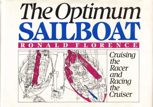 9780060154981: The Optimum Sailboat: Racing the Cruiser and Cruising the Racer