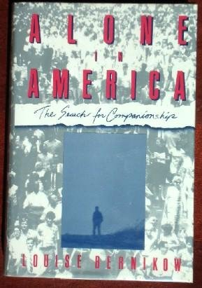 Alone in America: The Search for Companionship: Bernikow, Louise