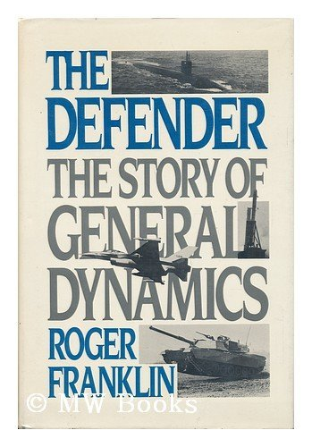 9780060155100: The Defender: Story of General Dynamics