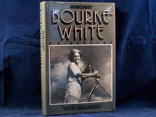 Margaret Bourke-White: A Biography: Goldberg, Vicki