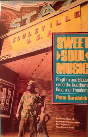 9780060155148: Sweet Soul Music: Rhythm and Blues and the Southern Dream of Freedom