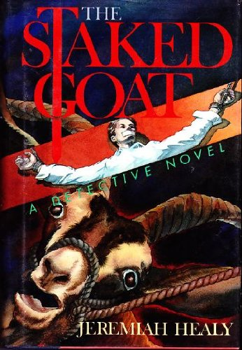 Staked Goat: A Detective Novel: Healy, Jeremiah F. (SIGNED)