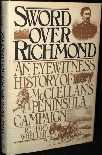 9780060155292: Sword over Richmond: An Eyewitness History of McClellan's Peninsula Campaign