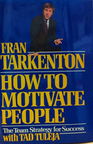 9780060155438: How to Motivate People: The Team Strategy for Success