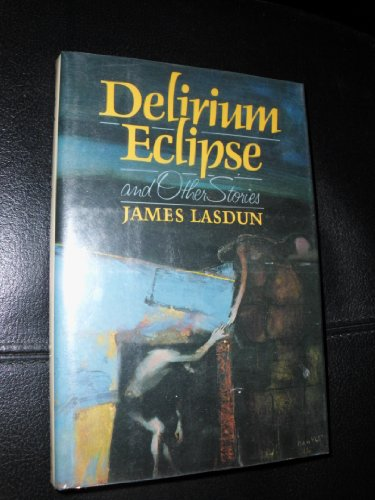 9780060155506: Delirium Eclipse and Other Stories