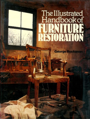 9780060155582: The illustrated handbook of furniture restoration