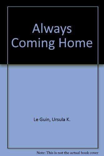 9780060155629: Always Coming Home