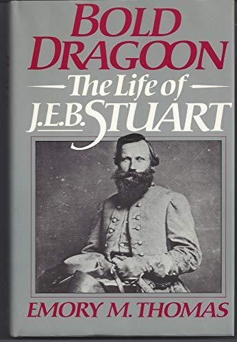 9780060155667: Bold Dragoon: The Life of J.E.B. Stuart