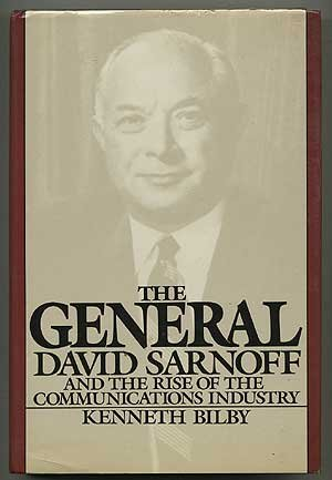 9780060155681: The General: David Sarnoff and the Rise of the Communications Industry