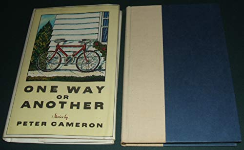 ONE WAY OR ANOTHER (Signed First Edition): Cameron, Peter.