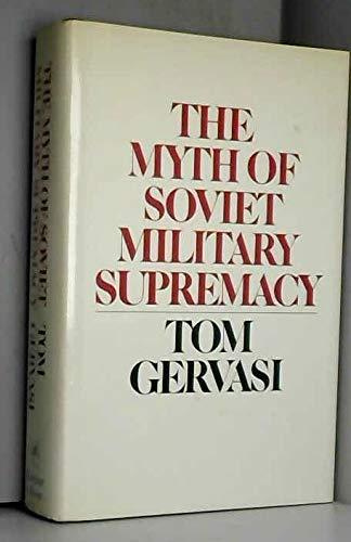 9780060155742: Myth of Soviet Military Supremacy