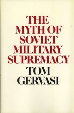 9780060155742: The Myth of Soviet Military Supremacy