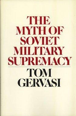 9780060155742: The Myth of Soviet Military Supremacy