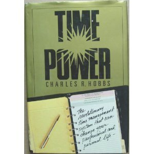 9780060155896: Time Power: The Revolutionary Time Management System That Can Change Your Professional and Personal Life