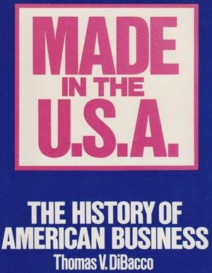 9780060156244: Made in the U. S. A.: History of American Business