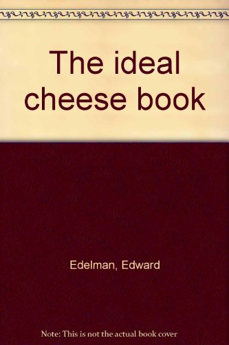 9780060156251: The ideal cheese book