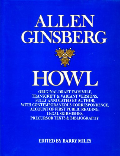 Howl : Original Draft Facsimile, Transcript & Variant Versions, Fully Annotated by Author, with...