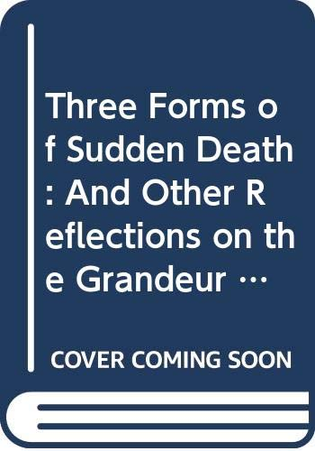 Three Forms of Sudden Death: And Other: Gonzalez-Crussi, F.