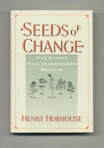 9780060156312: Seeds of Change Five Plants That Transformed Mankind