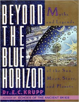 9780060156534: Beyond the Blue Horizon: Myths and Legends of the Sun, Moon, Stars, and Planets