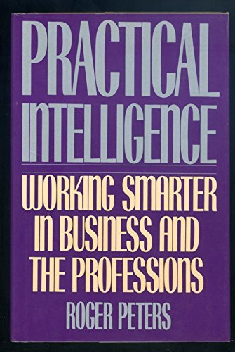 9780060156817: Practical Intelligence: Working Smarter in Business and Everyday Life