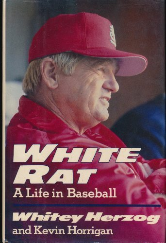White Rat: A Life in Baseball by Herzog, Whitey; Horrigan ...