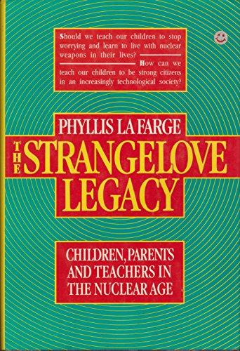 The Strangelove Legacy - Children, Parents, and: La Farge, Phyllis,