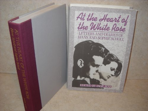 9780060157050: At the Heart of the White Rose: Letters and Diaries of Hans and Sophie Scholl