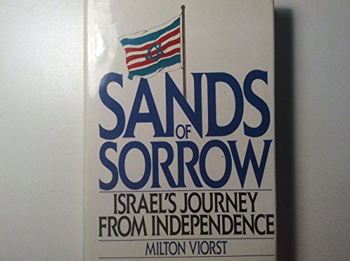 Sands of Sorrow: Israel's Journey from Independence: Viorst, Milton