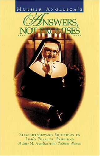 9780060157111: Mother Angelica's Answers, Not Promises: Straightforward Solutions to Life's Puzzling Problems