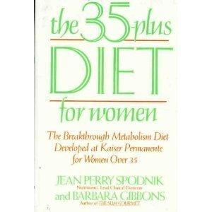 9780060157180: The 35-Plus Diet for Women: The Breakthrough Metabolism Diet Developed at Kaiser Permanente for Women over 35
