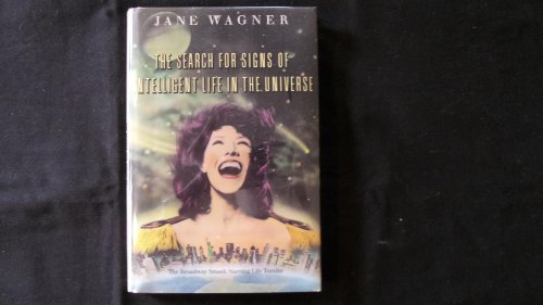 9780060157234: The Search for Signs of Intelligent Life in the Universe / by Jane Wagner