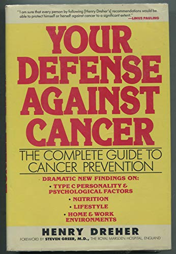9780060157401: Your Defense Aainst Dancer: The Complete Guide to Cancer Prevention (A New Ways to Health Book)