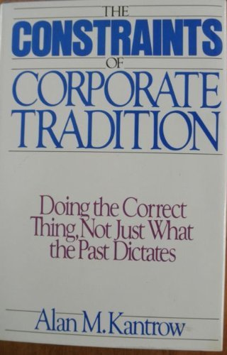 9780060157531: Constraints of Corporate Tradition