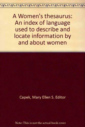 9780060157753: A Women's thesaurus: An index of language used to describe and locate information by and about women