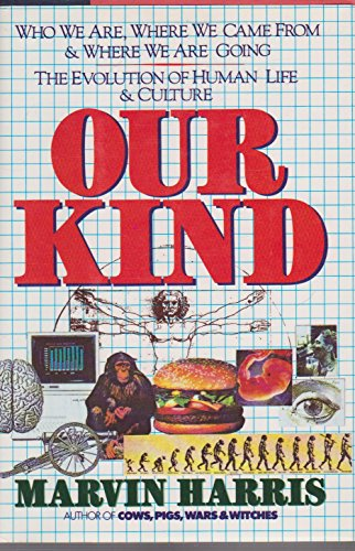9780060157760: Our Kind: Who We Are, Where We Came From, Where We Are Going