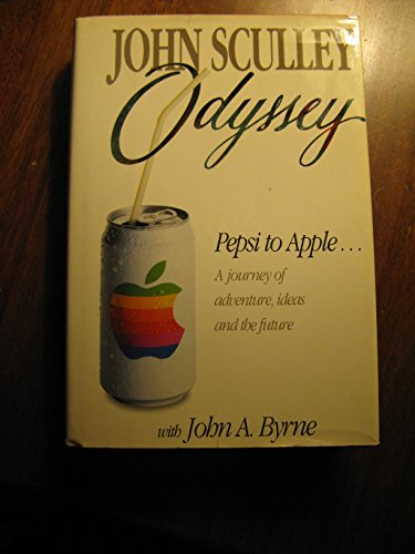9780060157807: Odyssey: Pepsi to Apple : A Journey of Adventure, Ideas, and the Future